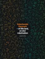 Robotlandet Danmark - et lille land, en stor robotnation