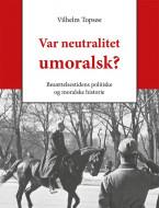 Var neutralitet umoralsk?