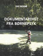Dokumentardigt fra børnepsyk - ebog