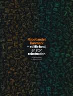 Robotlandet Danmark - et lille land, en stor robotnation - Ebog